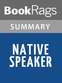 Native Speaker by Chang-Rae Lee l Summary & Study Guide