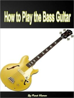 How to Play the Bass Guitar: