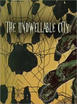 The Undwellable City