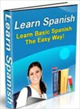 Learn Spanish - Learn Basic Spanish The Easy Way!