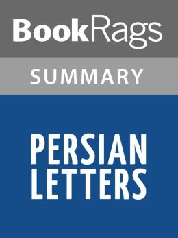 persian letters sparknotes The persian letters the book the persian letters by montesquieu is a fictional novel that was written by the author so he could comment on the society in which he was living.