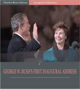 Inaugural Addresses: President George W. Bush's First Inaugural Address (Illustrated)