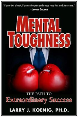 Mental Toughness: The Path to Extraordinary Success