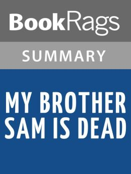 My Brother Sam is Dead by James Lincoln Collier & Christopher Collier Summary & Study Guide