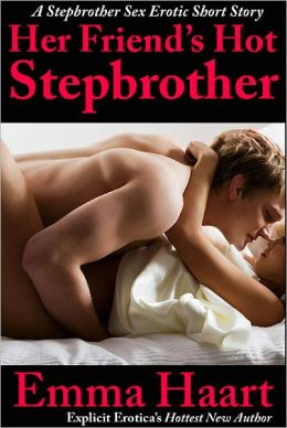Her Friend's Hot Stepbrother (18-Years-Old Fantasy Erotica #1)