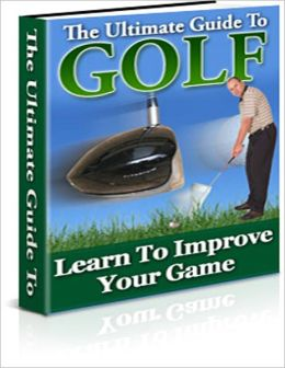 The Ultimate Guide To Golf