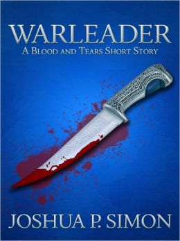 Warleader - A Blood and Tears Prequel Short Story