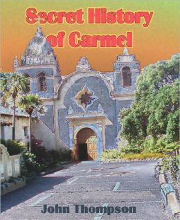 Secret History Of Carmel