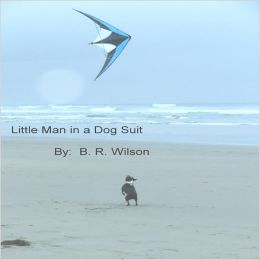 Little Man in a Dog Suit: The Story of a Boston Terrier
