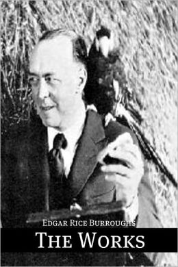 The Works of Edgar Rice Burroughs (Annotated)