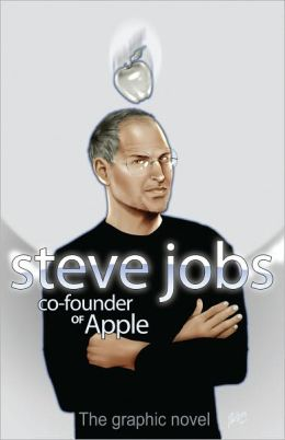Steve Jobs: Co-Founder of Apple - Graphic Novel