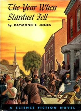 The Year When Stardust Fell: A Science Fiction Classic Novel By Raymond F. Jones!