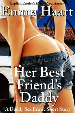 Her Best Friend's Daddy (Daddy Fantasy Erotica #3)