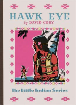 Hawk Eye: A Young Readers Classic By David Cory