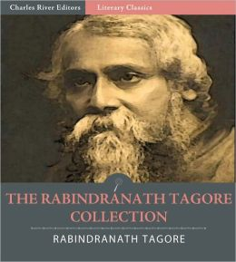 The Rabindranath Tagore Collection: Gitanjali and 19 Other Works (Illustrated)