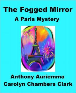 The Fogged Mirror - A Paris Mystery