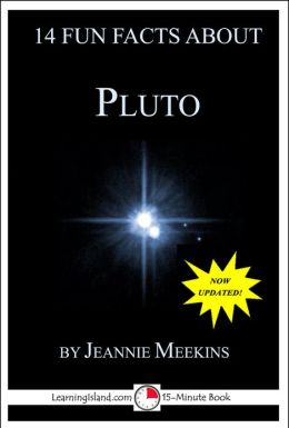 14 Fun Facts About Pluto: A 15-Minute Book