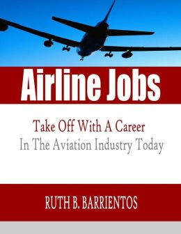 Airline Jobs: Start Your Career in The Skies With This Guide to Airline Jobs That Teaches You About The Aviation Jobs of Being A Pilot Or A Flight Attendant!