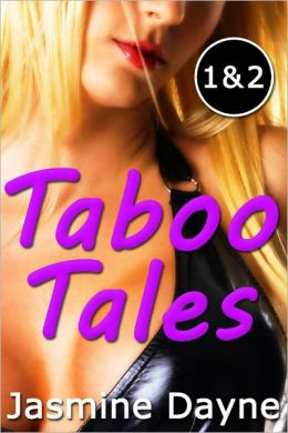 Taboo Tales Volumes One Two (Erotic Fiction Collection)