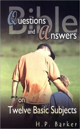 Bible Questions and Answers: On Twelve Basic Subjects