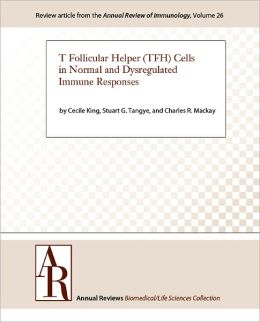 T Follicular Helper (TFH) Cells in Normal and Dysregulated Immune Responses