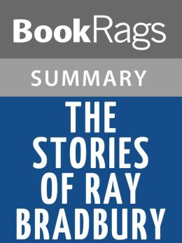 The Stories of Ray Bradbury by Ray Bradbury l Summary & Study Guide