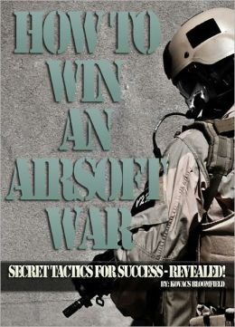 Airsoft! How to Win an Airsoft War : Secret Tactics for Success Revealed!