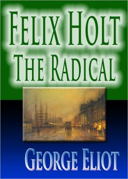 Felix Holt : The Radical