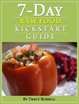 The 7-Day Raw Food Kickstart Guide
