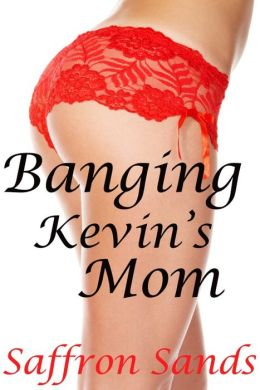 Banging Kevin's Mom