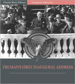 Inaugural Addresses: President Harry Truman's First Inaugural Address (Illustrated)