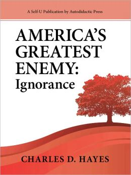 America's Greatest Enemy: Ignorance