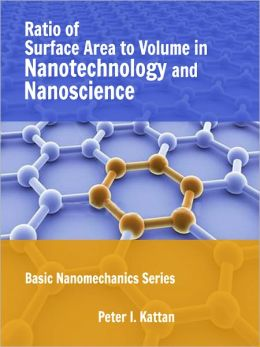 Ratio of Surface Area to Volume in Nanotechnology and Nanoscience (Basic Nanomechanics Series)