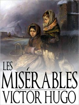 Les Miserables by Victor Hugo - Original Version (Bentley Loft Classics book #35)