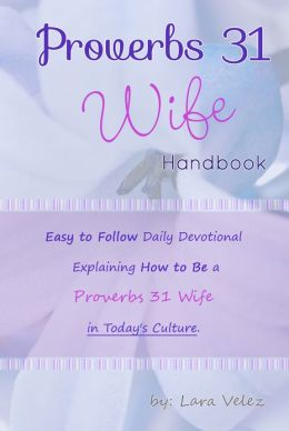 The Proverbs 31 Wife Handbook