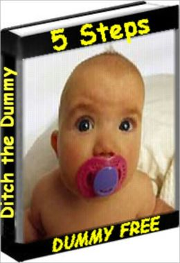 Ditch the Dummy in only 5 Easy Steps