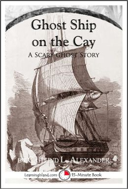 Ghost Ship on the Cay: A Scary 15-Minute Ghost Story