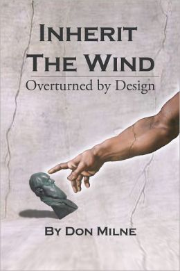 Inherit the Wind Overturned by Design