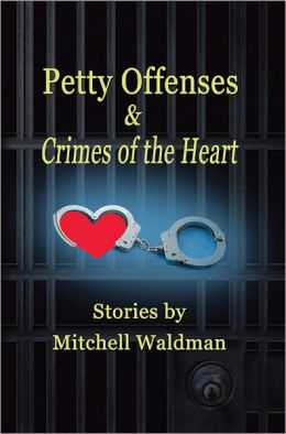 Petty Offenses and Crimes of the Heart