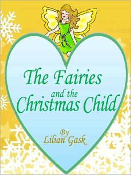 The Fairies and the Christmas Child: Twelve Fairy Tales for Children (Illustrated)