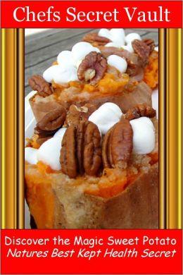Discover the Magic Sweet Potato - Natures Best Kept Health Secret