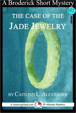 The Case of the Jade Jewelry: A 15-Minute Broderick Mystery