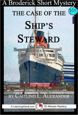 The Case of the Ship's Steward: A 15-Minute Broderick Mystery