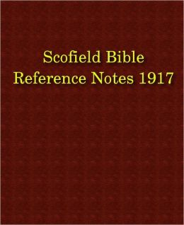 Scofield Reference Notes to the Bible - 1917
