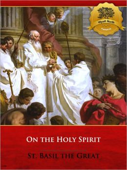 Of the Holy Spirit (De Spiritu Sancto) (Illustrated)