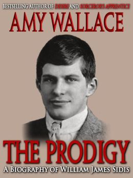 The Prodigy - A Biography of William Sidis