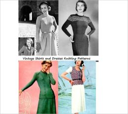 Vintage Skirts, Blouses and Jackets to Knit - A Collection of 26 Dress Knitting Patterns from the 1940's