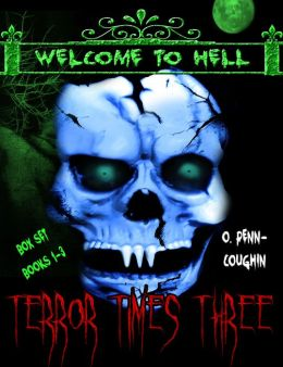 Terror Times Three, Welcome to Hell Box Set, Books 1-3