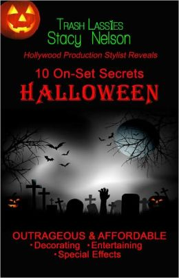 10 On-Set Secrets HALLOWEEN OUTRAGEOUS & AFFORDABLE Decorating, Entertaining, Special Effects