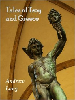 Tales of Troy and Greece [Illustrated, With ATOC]